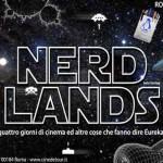 SISMOGRAFO/ NERDLANDS, quattro giorni di cinema e altre cose che fanno dire Eureka!