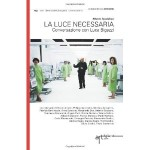 LIBRI/La luce necessaria. Conversazione con Luca Bigazzi.